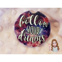 5 Follow your dreams car coaster